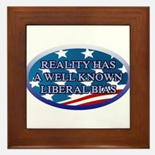 REALITY HAS A WELL KNOWN LIBERAL BIAS Framed Tile