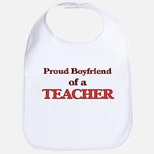 Proud Boyfriend of a Teacher Bib