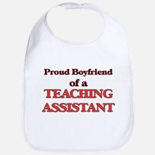 Proud Boyfriend of a Teaching Assistant Bib