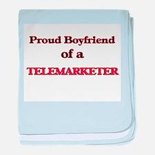 Proud Boyfriend of a Telemarketer baby blanket