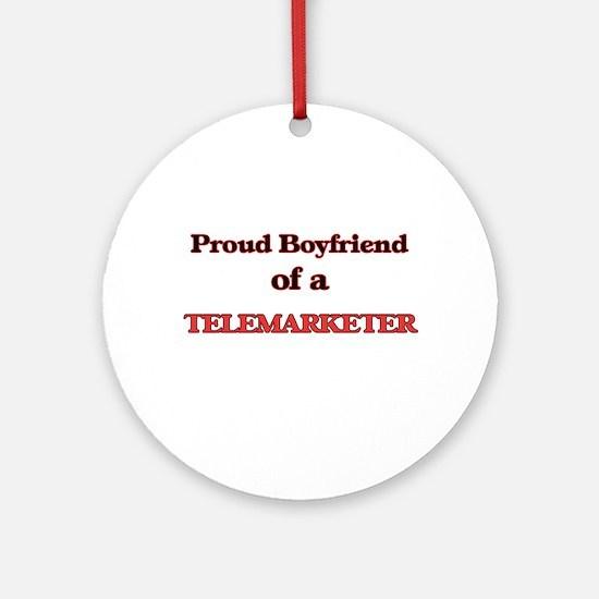 Proud Boyfriend of a Telemarketer Round Ornament