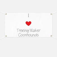 I love Treeing Walker Coonhounds Banner