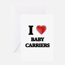 I Love BABY CARRIERS Greeting Cards