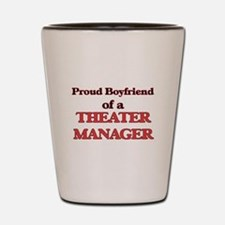 Proud Boyfriend of a Theater Manager Shot Glass