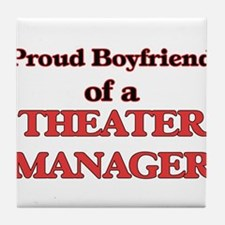 Proud Boyfriend of a Theater Manager Tile Coaster