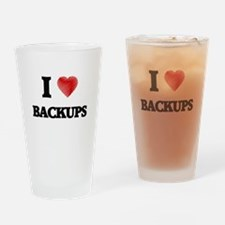 I Love BACKUPS Drinking Glass