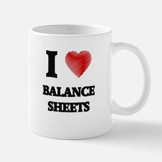 I Love BALANCE SHEETS Mugs