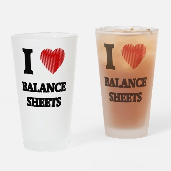 I Love BALANCE SHEETS Drinking Glass