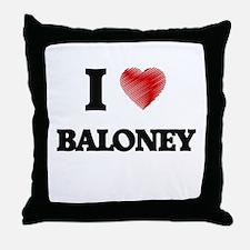 I Love BALONEY Throw Pillow