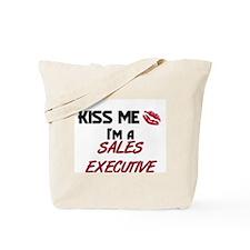 Kiss Me I'm a SALES EXECUTIVE Tote Bag