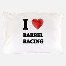 I Love BARREL RACING Pillow Case