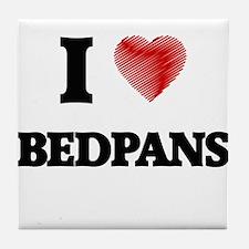 I Love BEDPANS Tile Coaster
