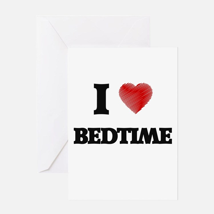 I Love BEDTIME Greeting Cards