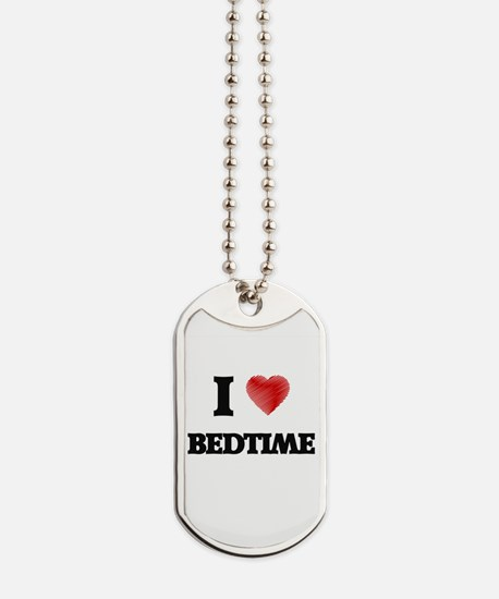 I Love BEDTIME Dog Tags