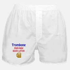 Trombone Pain now Beer later Boxer Shorts