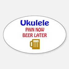 Ukulele Pain now Beer later Decal