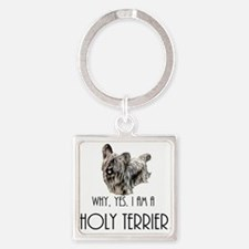 DOG - Why, yes. I am a Holy Terrier Keychains