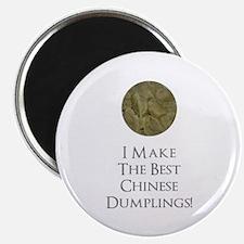 I MakeThe Best Chinese Dumplings! Magnet