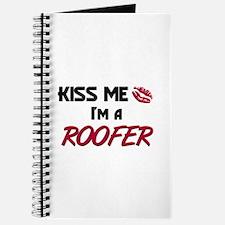 Kiss Me I'm a ROOFER Journal