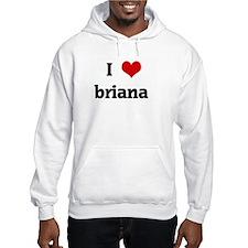 I Love briana Jumper Hoody