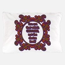 You Are That Which Chooses Pillow Case