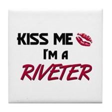 Kiss Me I'm a RIVETER Tile Coaster