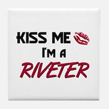 Kiss Me I'm a RIVETER Tile Coaster