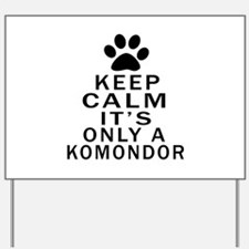 Komondor Keep Calm Designs Yard Sign
