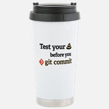 Test your **** before y Stainless Steel Travel Mug