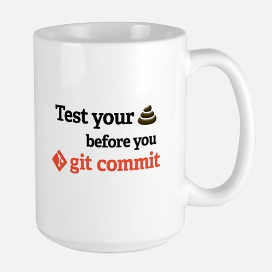 Test Your **** Before You Git Commit Large Mugs