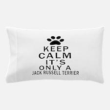 Jack Russell Terrier Keep Calm Designs Pillow Case