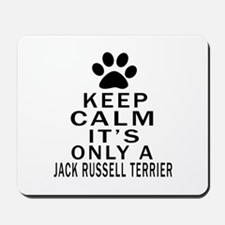 Jack Russell Terrier Keep Calm Designs Mousepad