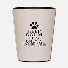 Jack Russell Terrier Keep Calm Designs Shot Glass