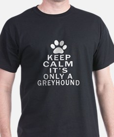 Greyhound Keep Calm Designs T-Shirt