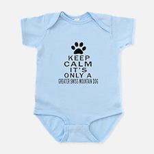 Greater Swiss Mountain Dog Keep Ca Infant Bodysuit