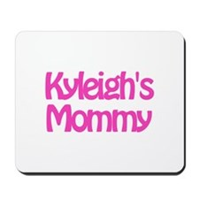 Kyleigh's Mommy Mousepad