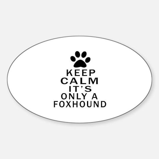 Foxhound Keep Calm Designs Sticker (Oval)