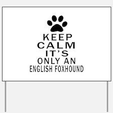 English Foxhound Keep Calm Designs Yard Sign