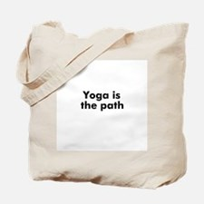 Yoga is the path Tote Bag