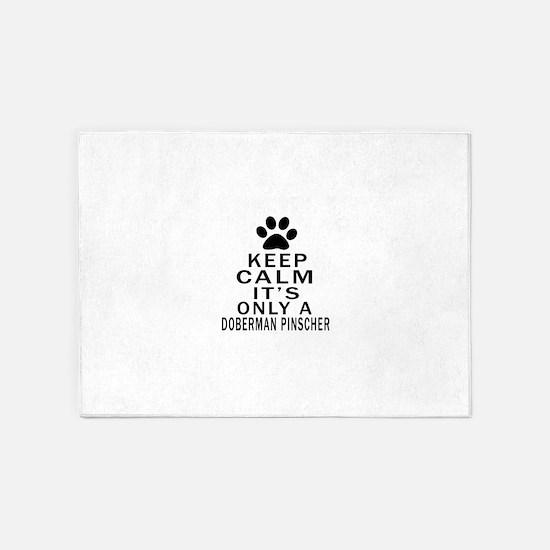 Doberman Pinscher Keep Calm Designs 5'x7'Area Rug