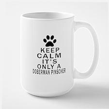 Doberman Pinscher Keep Calm Designs Large Mug