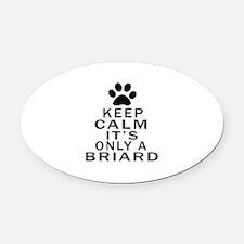 Briard Keep Calm Designs Oval Car Magnet