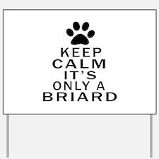 Briard Keep Calm Designs Yard Sign