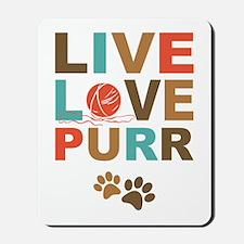 Live Love Purr Mousepad