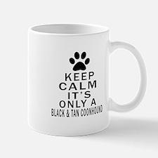 Black & Tan Coonhound Keep Calm Designs Mug
