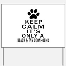 Black & Tan Coonhound Keep Calm Designs Yard Sign