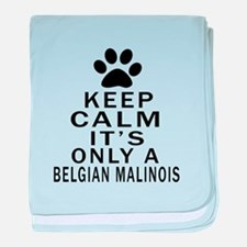 Belgian Malinois Keep Calm Designs baby blanket