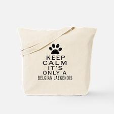 Belgian Laekenois Keep Calm Designs Tote Bag