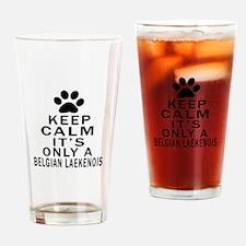 Belgian Laekenois Keep Calm Designs Drinking Glass