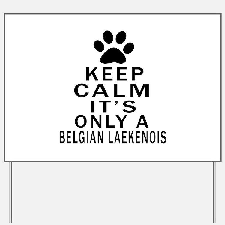 Belgian Laekenois Keep Calm Designs Yard Sign